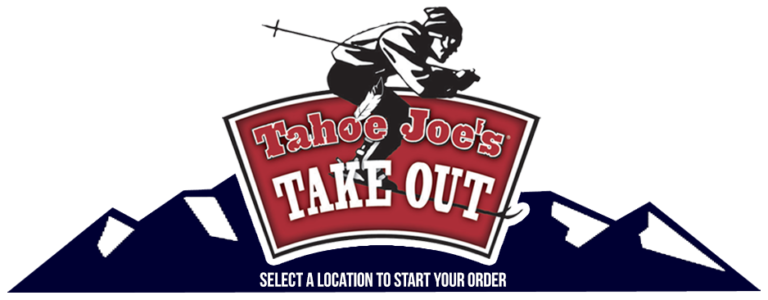 Tahoe Joe's Order Online Take Out. Select a location to start your order.